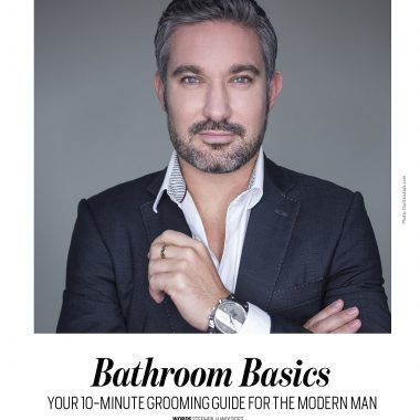 Life Hacks – Bathroom Basics – Your 10minute grooming guide for the modern man